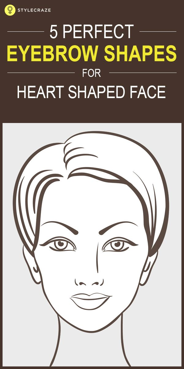 5 Perfect Eyebrow Shapes For Heart Shaped Face Heart Shape Face