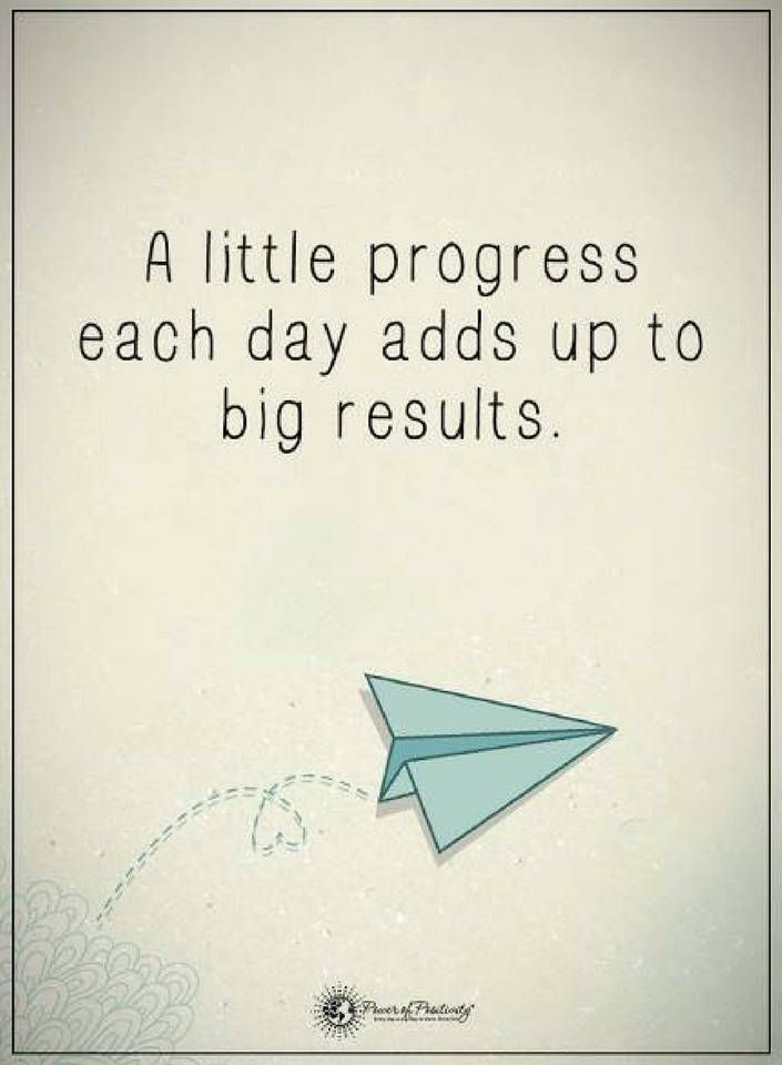 Quotes A Little Progress Each Day Adds Up To Big Results