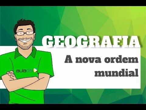 Geografia - A nova ordem mundial - YouTube