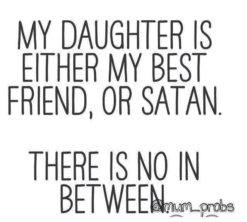 23 Memes That Will Only Be Funny If You Have A Daughter In 2020 Funny Mom Quotes Daughter Quotes Funny Teenage Daughter Quotes