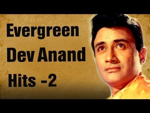 Evergreen Dev Anand Hits Part 2 Best Of Dev Anand Songs Lagu Ikrar