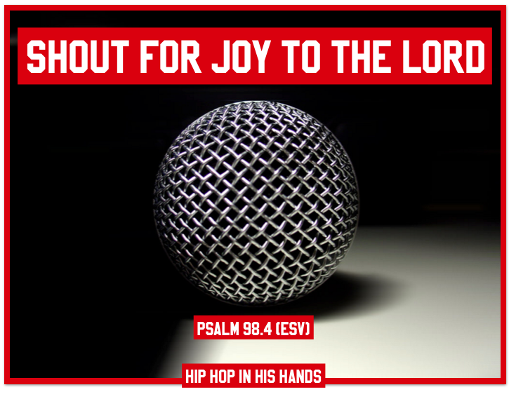 SHOUT FOR JOY TO THE LORD! #HipHopinHisHands #ChristianHipHop #ShoutFortheLord #Amen