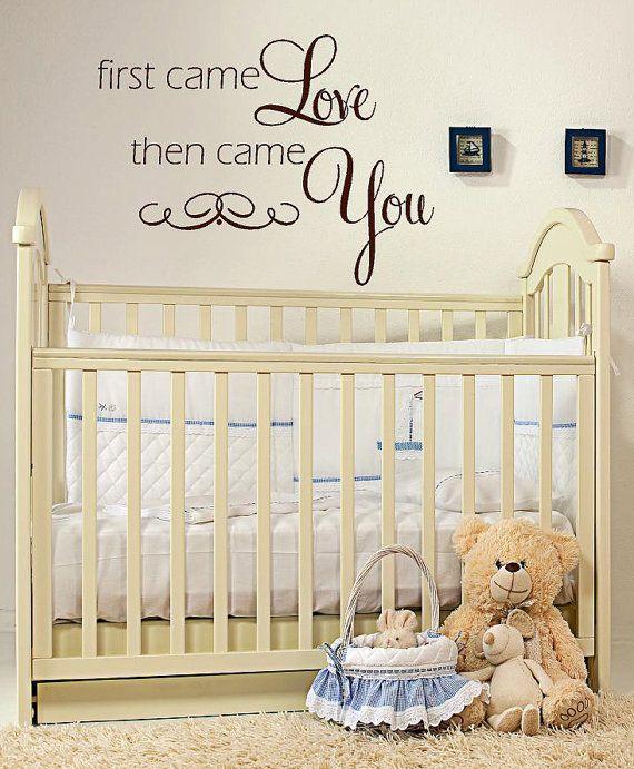 First Came Love Then Came You Childrens Nursery Vinyl Etsy Nursery Vinyl Baby Wall Art Nursery
