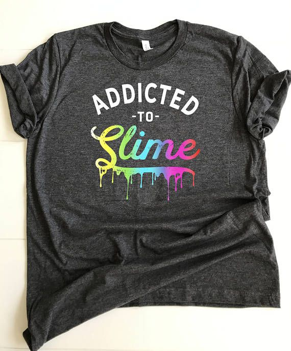 ae66b165f Slime Shirts for Girls/ Addicted to Slime Tshirt/ DIY Slime/ Funny Girls  Slime Shirt
