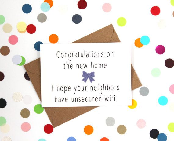 funny new home card congratulations on the new home i hope you new neighbours have unsecured wifi