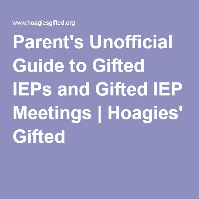Parent's Unofficial Guide to Gifted IEPs and Gifted IEP Meetings | Hoagies' Gifted