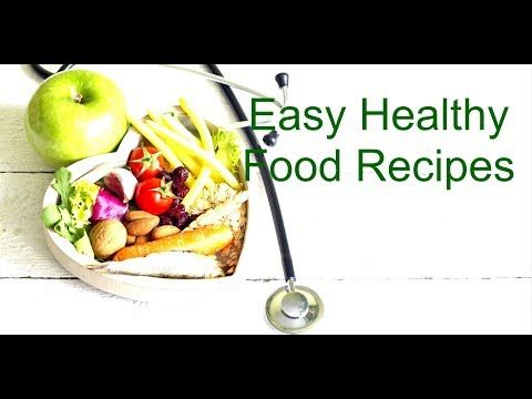 Easy quick healthy food recipes youtube healthy food easy quick healthy food recipes youtube forumfinder