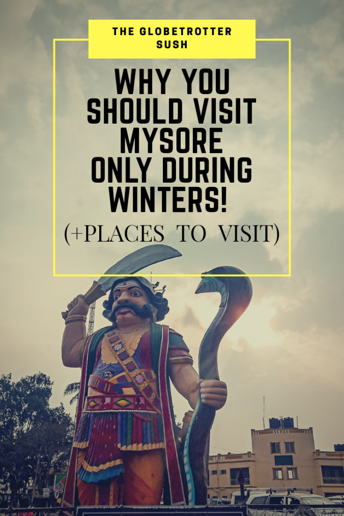 WHY YOU SHOULD VISIT MYSORE ONLY DURING WINTERS! (+ Places to visit