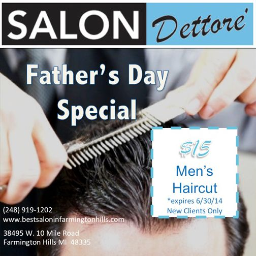 In Honor Of Father S Day Men S Haircuts Are Only 15 When You Present This Promotion Salon Dettore Is A Premiere H Salon Promotions Haircuts For Men Salons