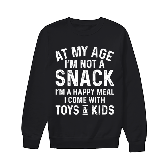 At My Age I Am Not A Snack Funny T Shirt Funny Sweatshirt Flowy Tank Top Sarcastic Long Sleeve