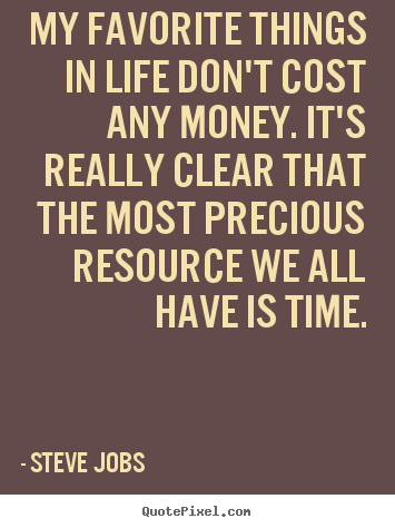 Favorite Quotes About Life Mesmerizing Steve Jobs Poster Quotes  My Favorite Things In Life Don't Cost