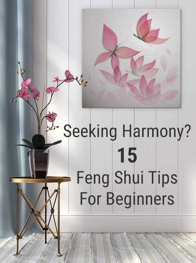 Seeking Harmony? 15 Feng Shui Tips For Beginners Feng