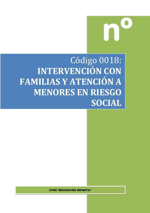"""nº CFGS """"EDUCACIÓN INFANTIL"""" Código 0018: INTERVENCIÓN CON FAMILIAS Y ATENCIÓN A MENORES EN…"""