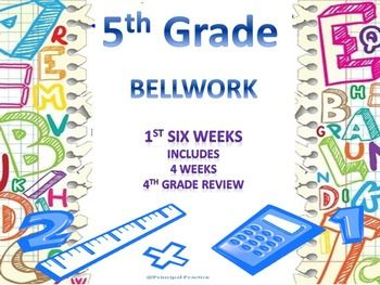 Specific bellwork for the first six weeks of 5th grade including lots of 4th grade review!
