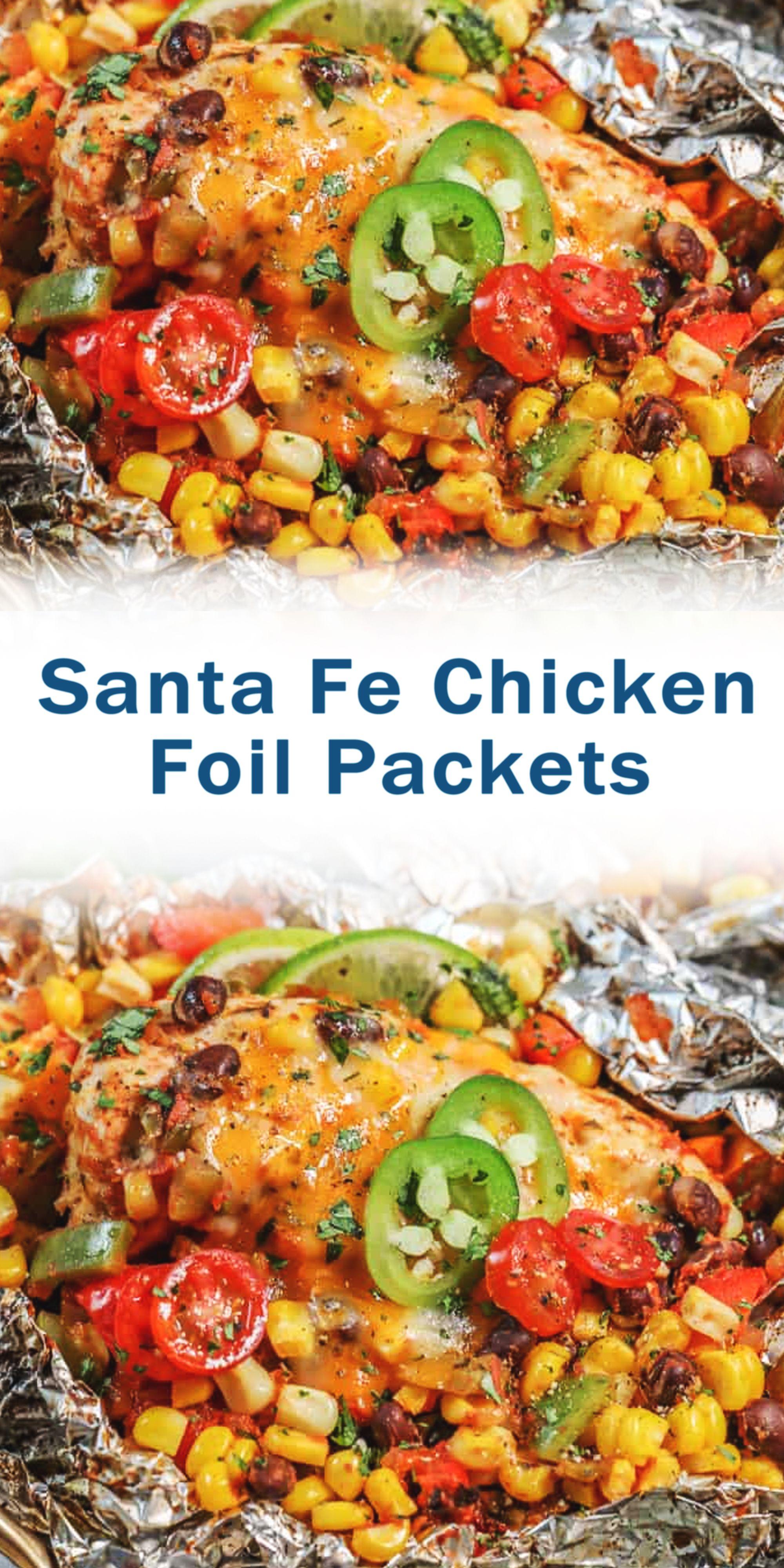 Santa Fe Chicken Foil Packets In 2020 Chicken Recipes Healthy Chicken Recipes Easy Chicken Recipes