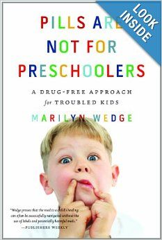 Pills Are Not for Preschoolers: A Drug-Free Approach for Troubled Kids: Marilyn Wedge: 9780393343168: Amazon.com: Books