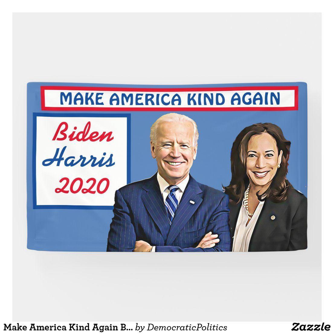 Make America Kind Again Biden And Harris 2020 Banner Zazzle Com Make America Kind Again Banner Outdoor Banners