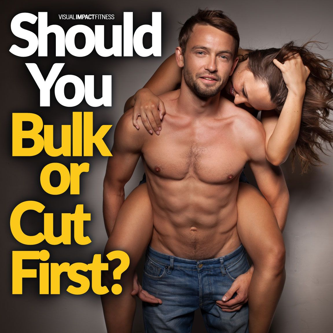 Should You Bulk or Cut First? Here's What to Look For
