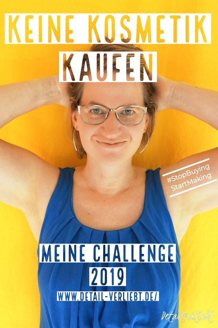 Photo of Keine Kosmetik kaufen: Meine Challenge 2019 | detail-verlieb…