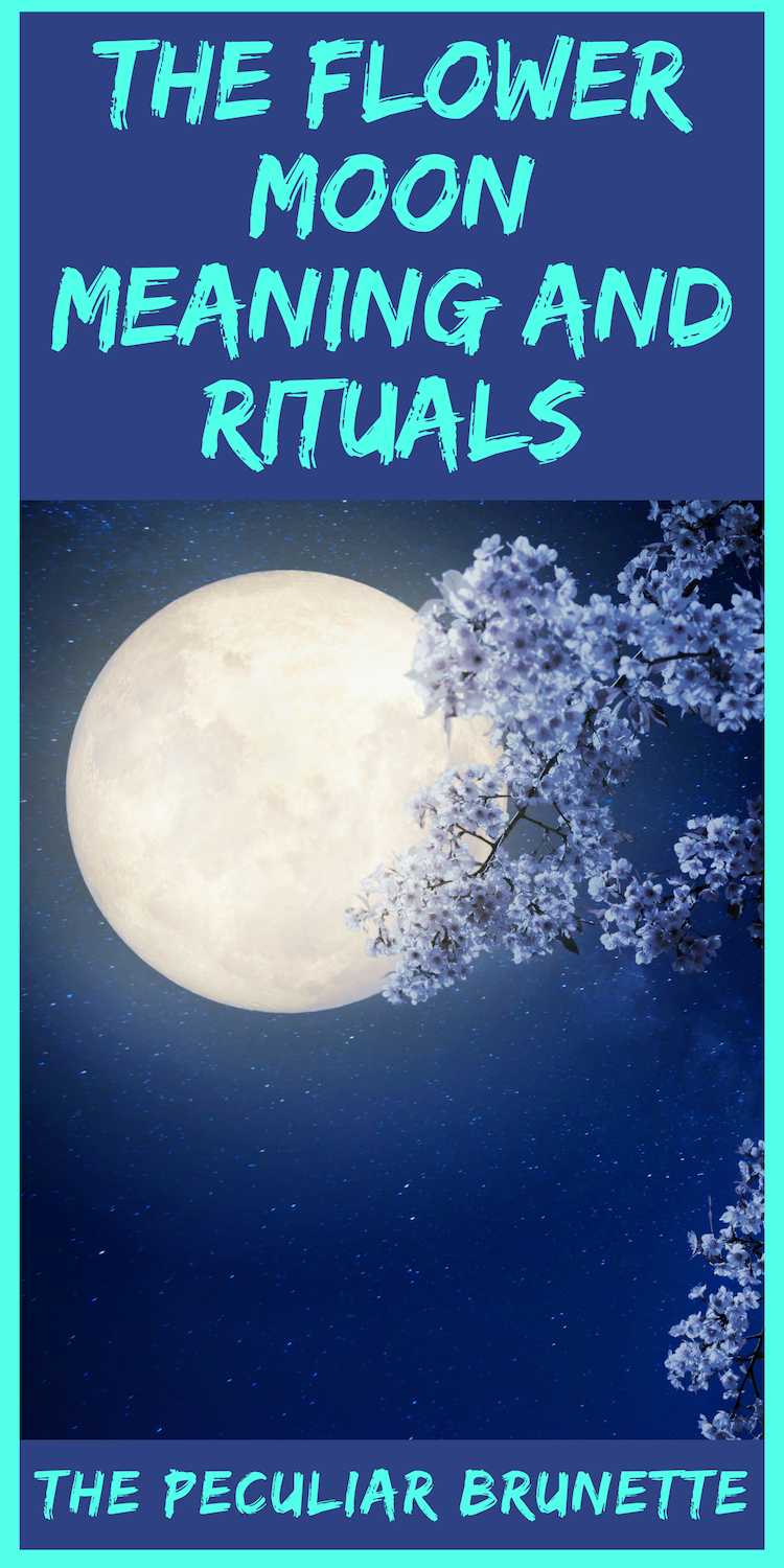 The Flower Moon Meaning Amp Rituals The Full Moon Of May Is