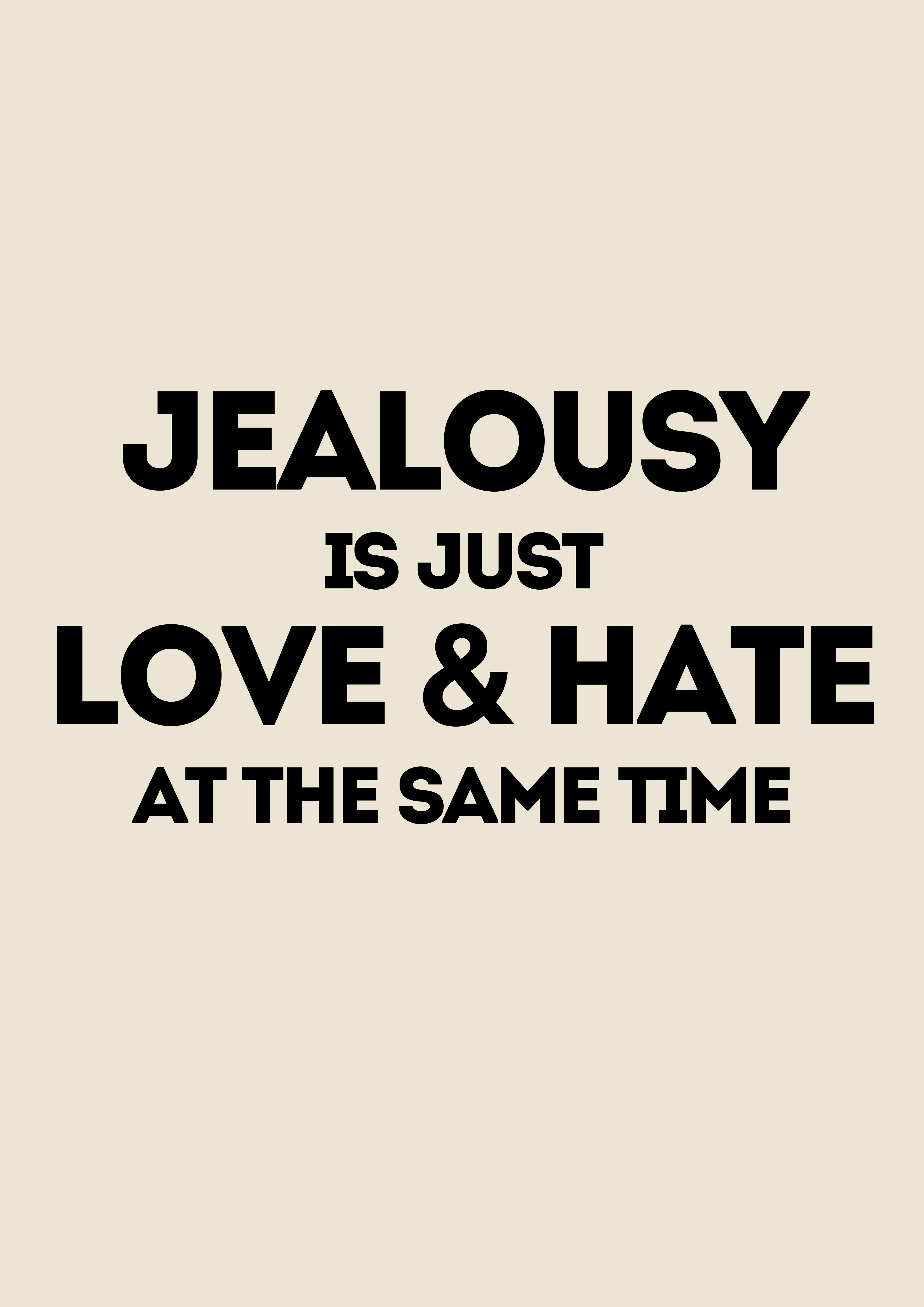 Jealousy Is Just Love And Hate At The Same Time Music Quotes