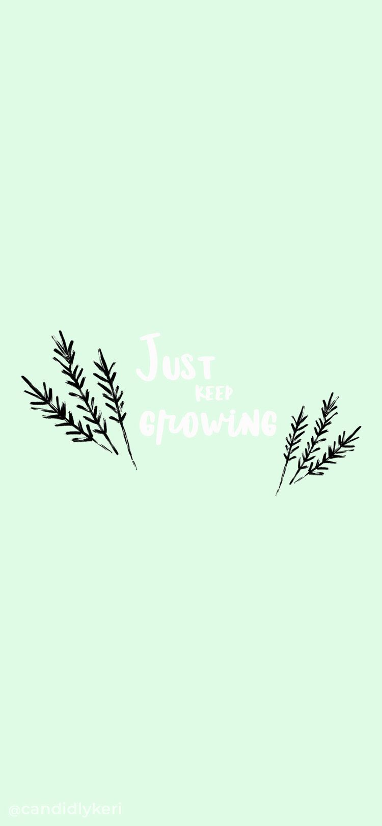 Just Keep Growing greenery quote inspirational background