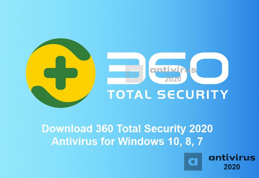 Download 360 Total Security 2020 Antivirus for Windows 10