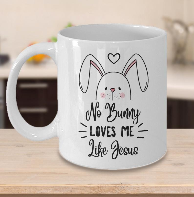 Download No Bunny Loves Me Like Jesus, Easter Bunny Mug, Jesus Mug ...