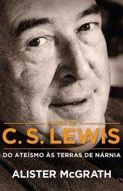Baixar Livro A vida de C.S. Lewis - Alister McGrath em PDF, ePub e Mobi