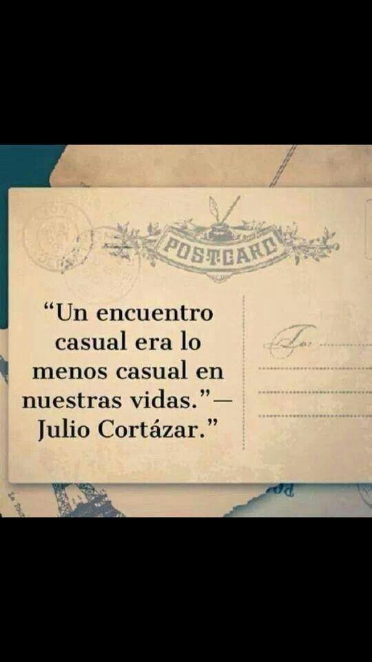 Julio Cortazar Frases De Amor En Espanol Pinterest Thoughts