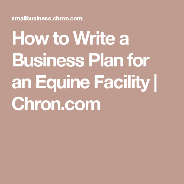How To Write A Business Plan For An Equine Facility  Business