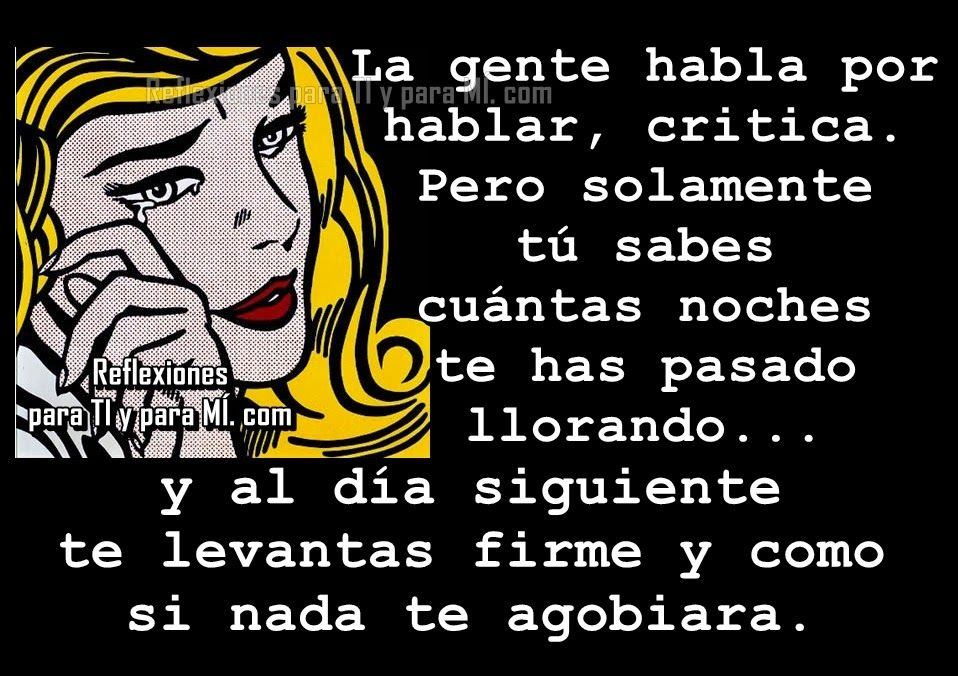 La gente habla por hablar, critica...