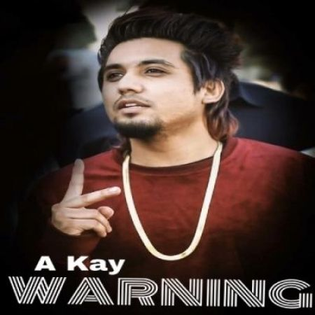 Download free Punjabi song Warning A Kay mp3, A Kay Warning, Warning A Kay