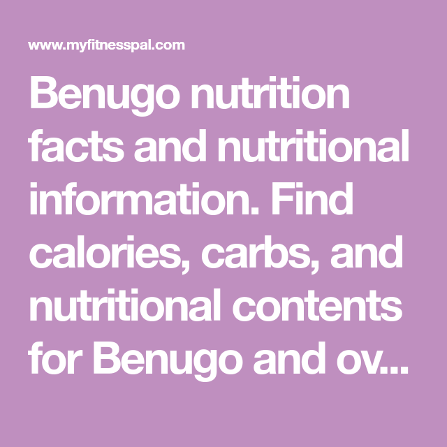 Benugo Nutrition Facts And Nutritional Information Find Calories