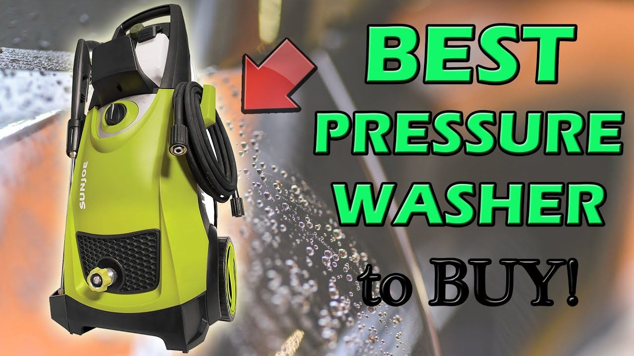 Best Electric Pressure Washer 2020 Top Value For The Money In 2020 Electric Pressure Washer Pressure Washer Sun Joe