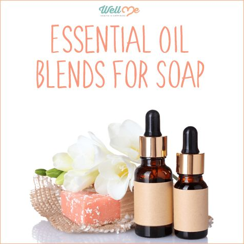 Essential Oil Blends For Soap Wellme Best Smelling Essential Oils Essential Oil Blends Making Essential Oils
