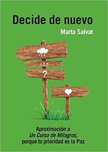 Decide De Nuevo Amazon Es Marta Salvat Libros Un Curso De Milagros Cursillo Libros