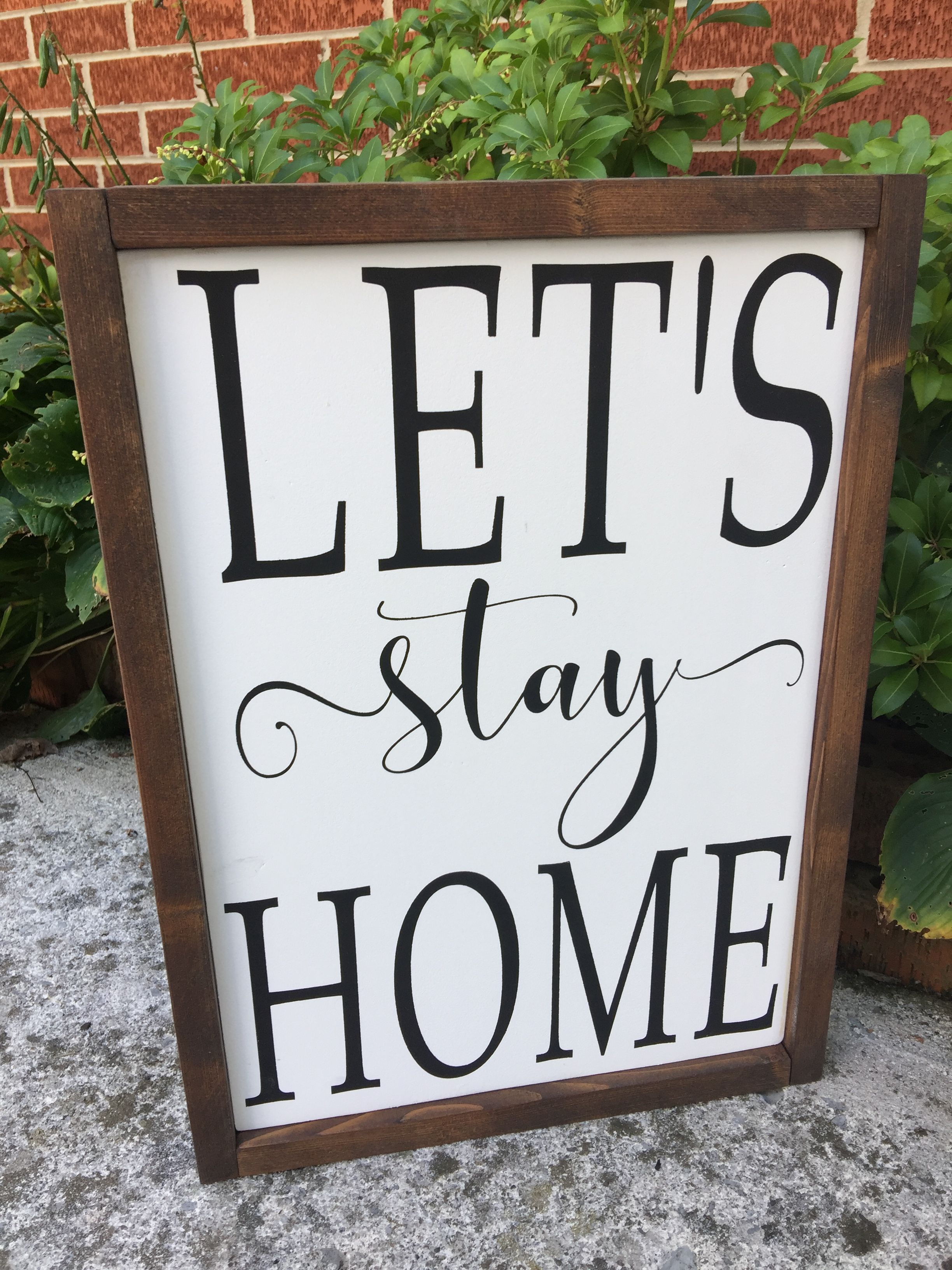 Pin By Sue Jenkins On Farmhouse Signs Lets Stay Home Wooden Home Signs