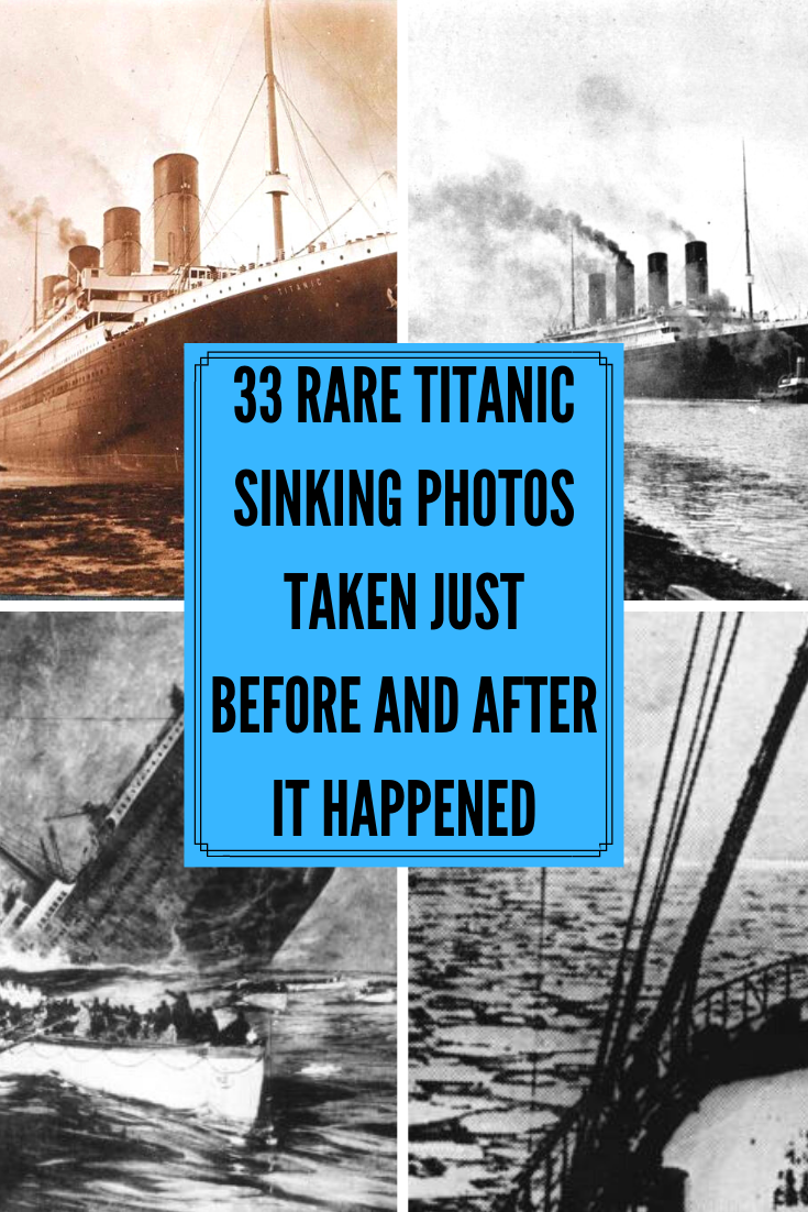 New Funny Pins 33 Rare Titanic Sinking Photos Taken Just Before And After It Happened 33 Rare Titanic Sinking Photos Taken Just Before And After It Happened 10