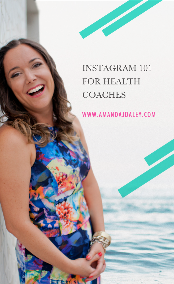 Instagram 101 For Health Coaches Amanda Jane Daley Health Coach Business Health Coach Coaching Business
