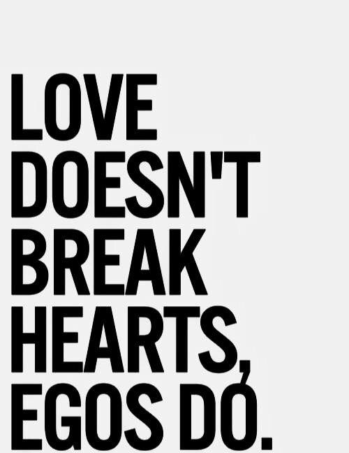 Love Vs Ego Inspirational Quotes Ego Quotes Pride Quotes