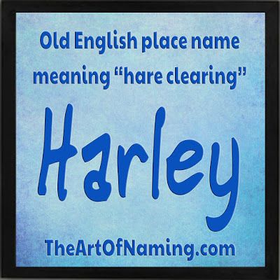 Harley Names With Meaning Baby Names Place Names