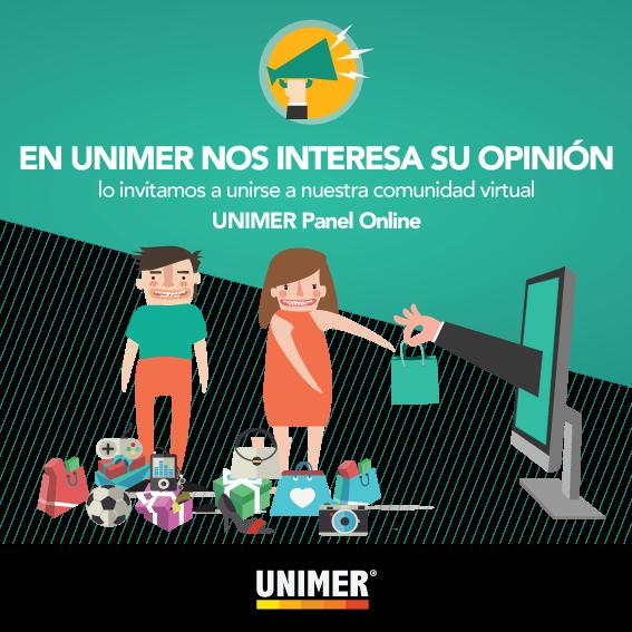 Los invitamos a unirse a nuestra comunidad virtual formando parte de UNIMER Panel Online.Si quiere compartir sus ideas, opinar y formar parte nuestro Panel Online inscríbase ingresando a esta página web: https://cr.panel.unimercentroamerica.com/