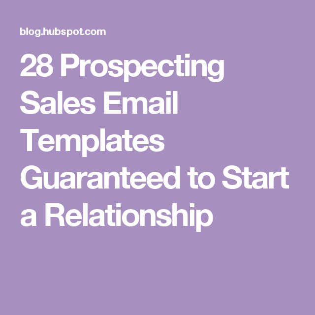 Prospecting Sales Email Templates Guaranteed To Start A - Prospecting email template