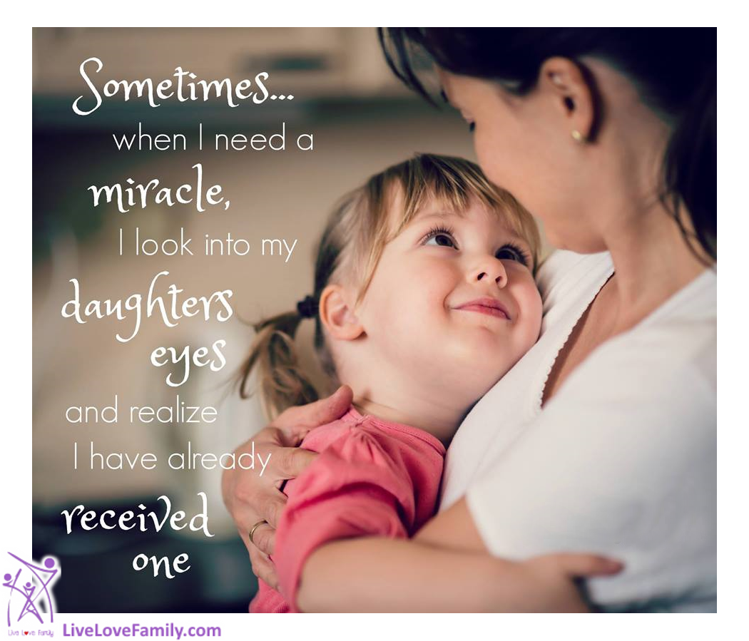 Child Life Insurance Quotes Sometimes When I Need A Miracle I Look Into My Daughters Eyes And