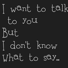I don t know how to talk to you