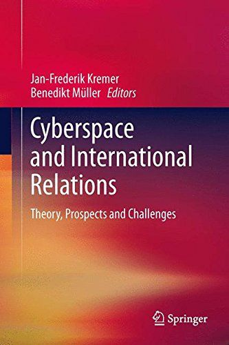 Download free Cyberspace and International Relations: Theory