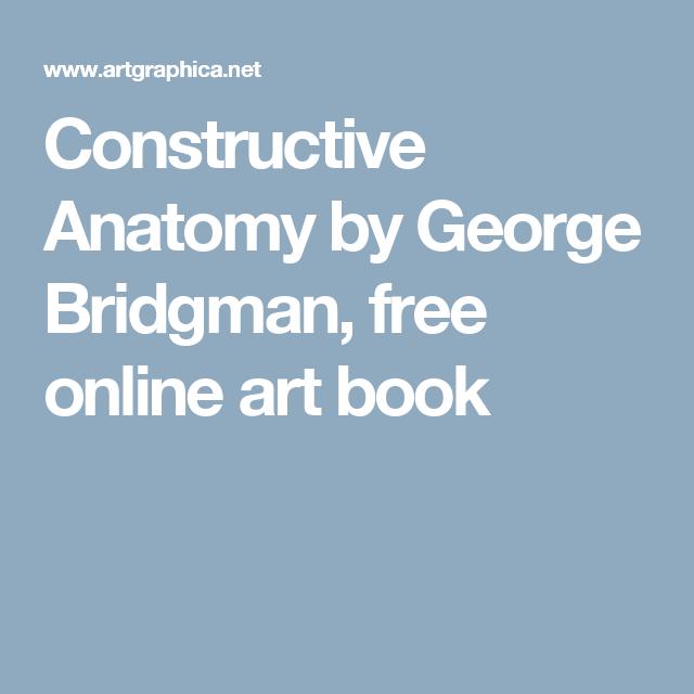 Constructive Anatomy by George Bridgman, free online art book ...