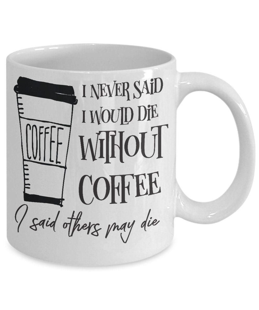 Funny Coffee Mug With Sayings Funny Mug With Sayings Funny Etsy In 2021 Funny Coffee Cups Coffee Mug Quotes Coffee Lover Gifts