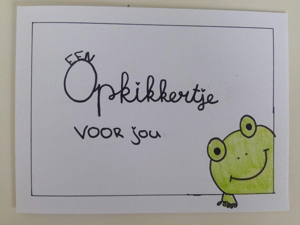 'EEN OPKIKKERTJE VOOR JOU' #handlettering #kaart #opkikker #opkikkertje #beterschap #kikker #knuffelvoorjou